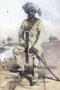 Year's Campaigning in India from March 1857 to March 1858 by Julius George...