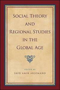 Social Theory and Regional Studies in the Global Age by State University of...