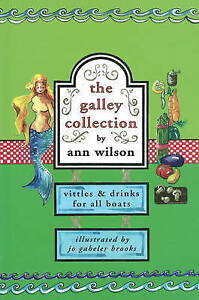 The Galley Collection: Vittles and Drinks for All Boats by Ann Wilson...