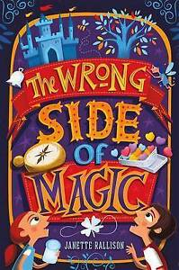 The Wrong Side of Magic By Rallison, Janette -Hcover