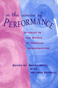 In the Course of the Performance – Studies in the World of Musical Improvi