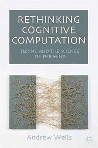 Rethinking Cognitive Computation: Turing and the Science of the Mind-ExLibrary