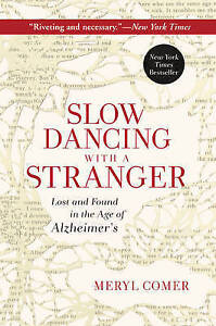 Slow Dancing Stranger Lost Found in Age Alzheimer's by Comer Meryl -Paperback