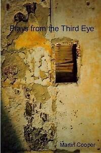 Plays from the Third Eye by Cooper, Martin