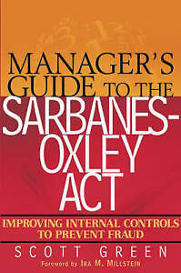 Manager's Guide to the Sarbanes-Oxley Act: Improving Internal Controls-ExLibrary