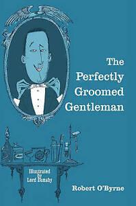 The-Perfectly-Groomed-Gentleman-by-Robert-O-039-Byrne-Hardback-2013