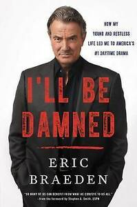 NEW I'll Be Damned By Eric Braeden Hardcover CLEARANCE STOCK