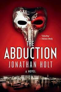 The Abduction by Holt, Jonathan 9780062267054 -Paperback