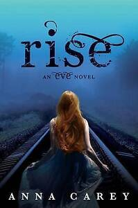 Rise: An Eve Novel by Anna Carey (Paperback, 2013)