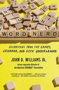 Word Nerd Dispatches Games Grammar Geek Undergrou by Williams John D -Paperback