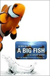 NEW A Big Fish in a Small Pond by Mike Ike