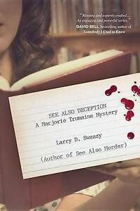 See Also Deception: A Marjorie Trumaine Mystery Sweazy, Larry D. -Paperback