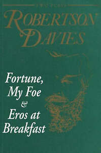 NEW Fortune, My Foe and Eros at Breakfast by Robertson Davies