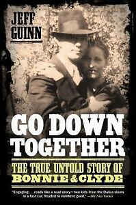 Go-down-Together-The-True-Untold-Story-of-Bonnie-and-Clyde-by-Jeff-Guinn