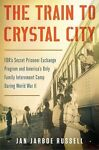 The Train to Crystal City : Fdr's Sec...