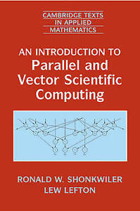 An Introduction to Parallel and Vector Scientific Computation (Cambridge Texts i
