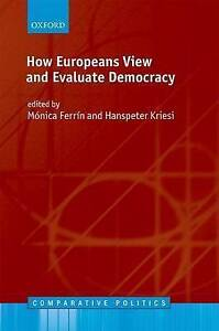 How Europeans View and Evaluate Democracy by Oxford University Press...