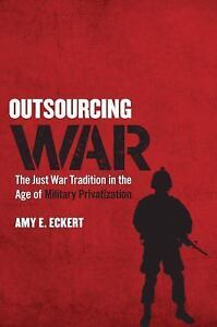 Outsourcing-War-The-Just-War-Tradition-in-the-Age-of-Military-Privatization-Ha