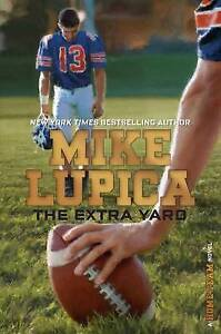 The Extra Yard By Lupica, Mike -Hcover