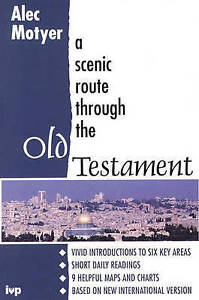 Good, A Scenic Route Through the Old Testament, Motyer, J.A., Book