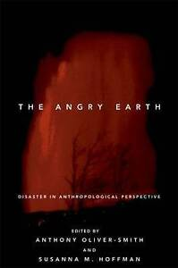 NEW The Angry Earth: Disaster in Anthropological Perspective
