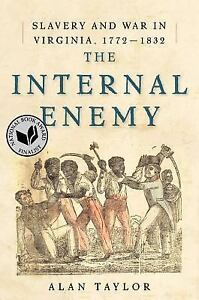 The-Internal-Enemy-Slavery-and-War-in-Virginia-1772-1832-by-Alan-Taylor