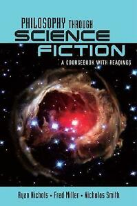 Philosophy Through Science Fiction A Course Book with Readings