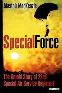 Special Force: The Untold Story of 22nd Special Air Service Regiment (SAS),Alast