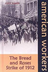 NEW The Bread and Roses Strike of 1912 (American Workers) by Julie Baker