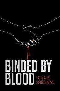 NEW Binded By Blood by Rosa B. Brinkman