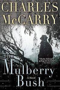 The Mulberry Bush by Charles McCarry (Hardback, 2015)
