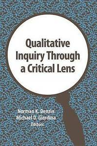 Qualitative Inquiry Through a Critical Lens, Norman K. Denzin
