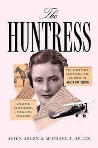 The Huntress Adventures Escapades Triumphs Alicia P by Arlen Alice -Hcover