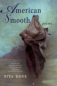 American Smooth – Poems, Rita Dove