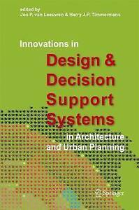Innovations in Design & Decision Support Systems in Architecture and Urban Plann