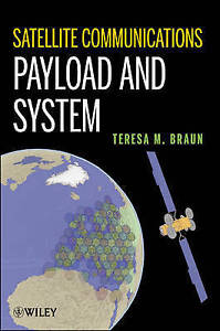 USED (VG) Satellite Communications Payload and System by Teresa M. Braun