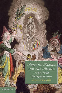Britain, France and the Gothic, 1764-1820: The Import of Terror (Cambridge Studi