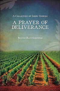 NEW A Prayer of Deliverance by Barney Blan Shepherd
