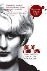 One of Your Own: The Life and Death of Myra Hindley, Lee, Carol Ann, Acceptable,