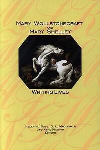 Mary Wollstonecraft and Mary Shelley: Writing Lives by Wilfrid Laurier...