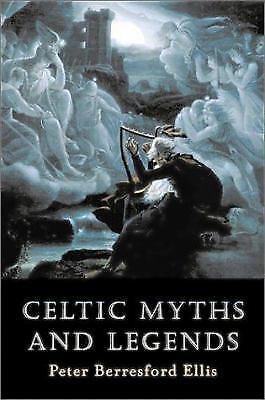 Celtic Myths and Legends by Ellis, Peter Berresford