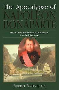The Apocalypse of Napoleon Bonaparte by Robert Richardson (Hardback, 2009)