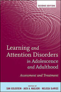 Learning and Attention Disorders in Adolescence and Adulthood, Sam Goldstein