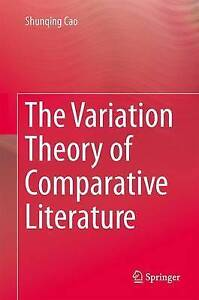 The Variation Theory of Comparative Literature by Cao, Shunqing