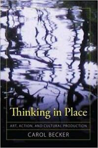 Thinking in Place Art Action and Cultural Production