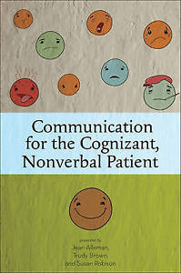 NEW Communication for the Cognizant, Nonverbal Patient by Trudy Brown