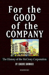 NEW For the Good of the Company: The History of the McCrory Corporation