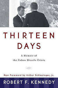 NEW Thirteen Days: A Memoir of the Cuban Missile Crisis by Robert F. Kennedy