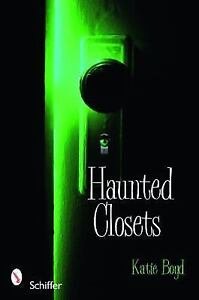 Haunted Closets:  True Tales of The Boogeyman-ExLibrary