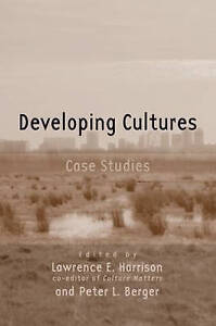 Developing Cultures: Case Studies (Culture Matters Research Project), Berger, Pe